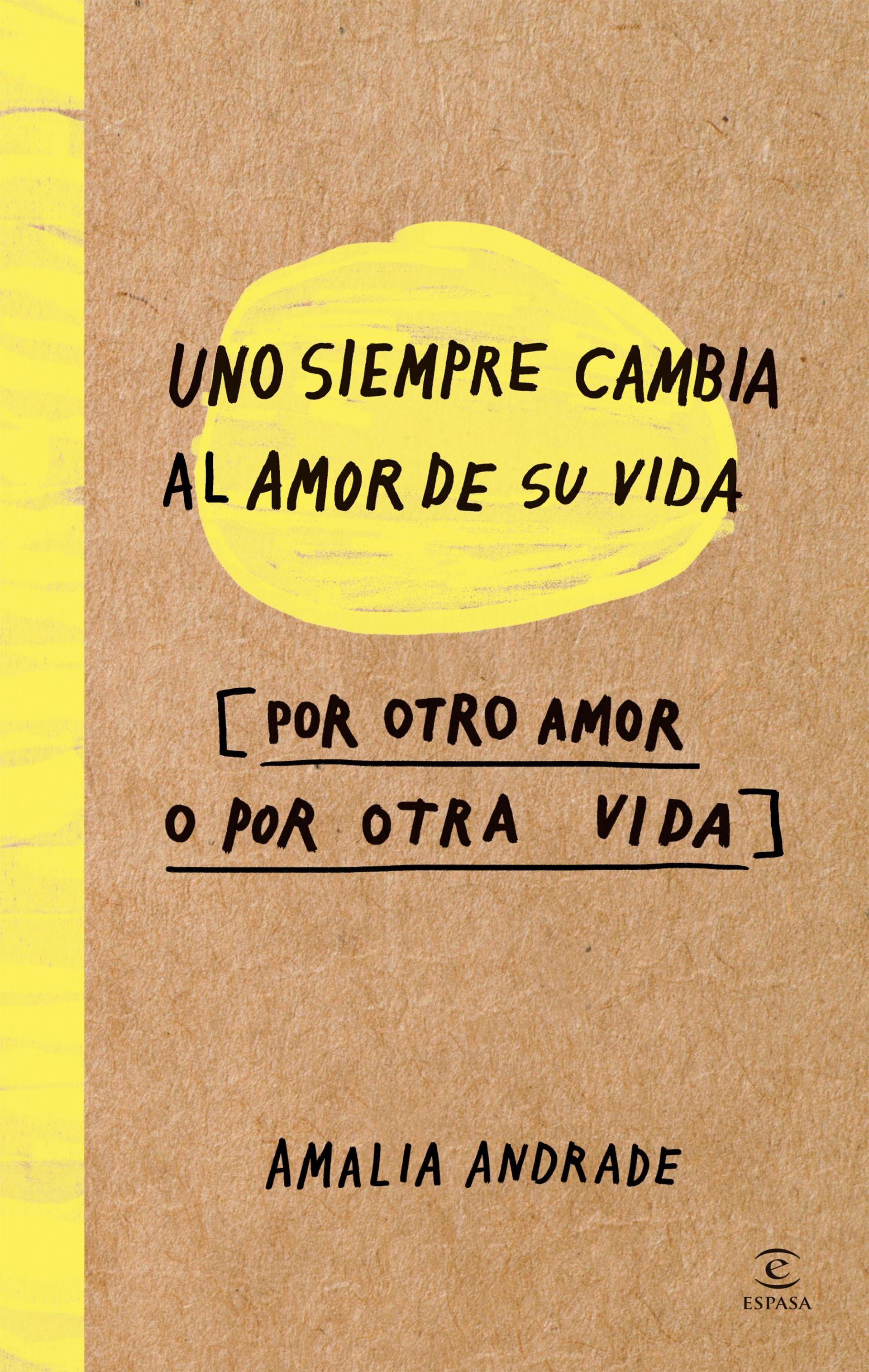 Uno siempre cambia al amor de su vida (por otro amor o por otra vida)